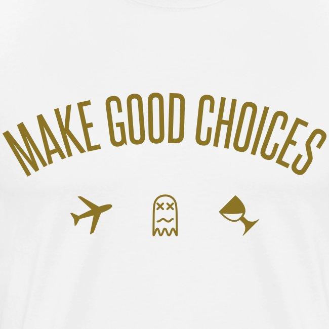 Make Good Choices [Metallic Gold]