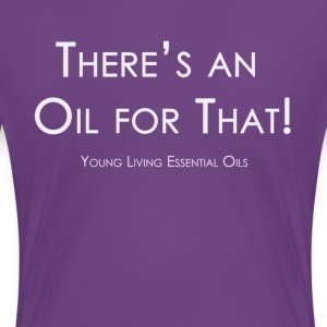 There IS an oil for that! Ladies Tee - Women's Premium T-Shirt