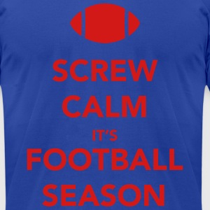 Screw Calm It's Football T-Shirts - Men's T-Shirt by American Apparel