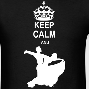Keep Calm and Ballroom Dance T-Shirts - Men's T-Shirt