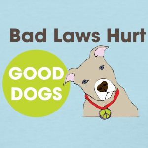 Bad Laws Hurt Good Dogs - Women's T-Shirt