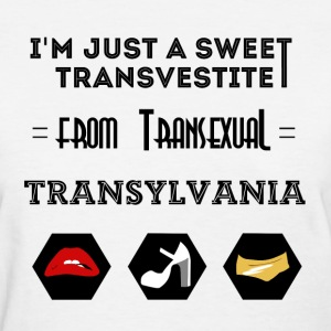 Sweet Transvestite - Women's T-Shirt