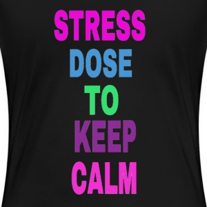 stress dose to keep calm Women's T-Shirts - Women's Premium T-Shirt