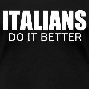 italians do it better Women's T-Shirts - Women's Premium T-Shirt