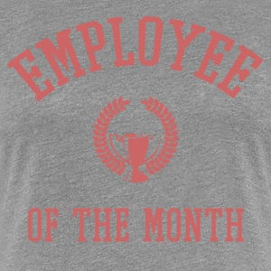 employee of the month Women's T-Shirts - Women's Premium T-Shirt
