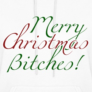 Merry Christmas Bitches - Women's Hoodie
