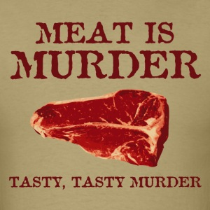 Meat is Tasty Murder T-Shirts - Men's T-Shirt