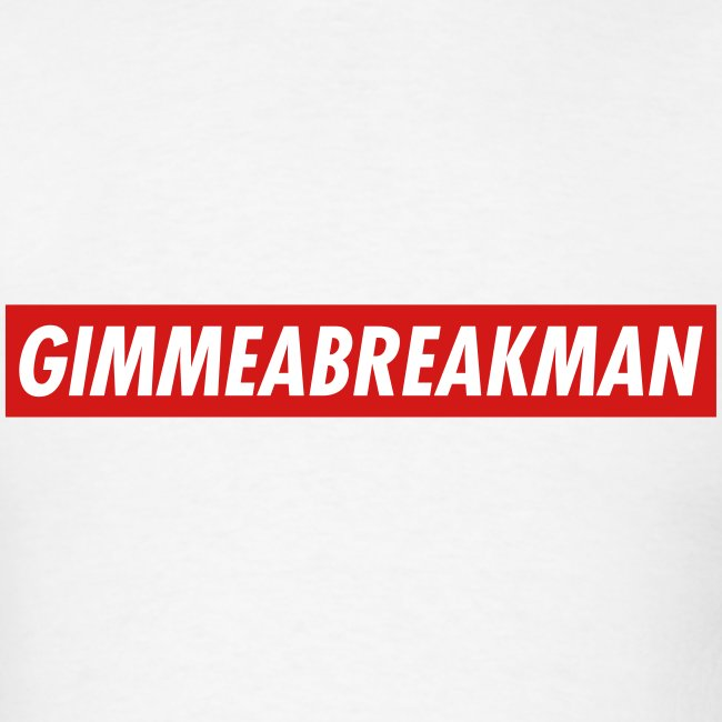 Gimmeabreakman - red label (Men's T-Shirt)