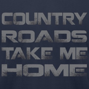 Country Roads Take Me Home T-Shirts - Men's T-Shirt by American Apparel