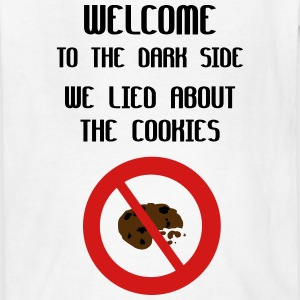Welcome To The Dark Side We Lied About The Cookies Kids' Shirts - Kids' T-Shirt