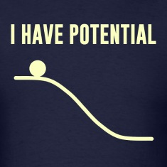 I Have Potential Energy T-Shirts