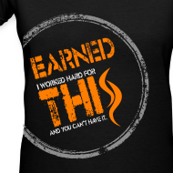 Design ~ Earned this (women's V)