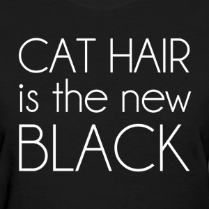 Cat Hair is the New Black Women's T-Shirts - Women's T-Shirt