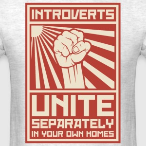 Introverts Unite Separately In Your Own Homes T-Shirts - Men's T-Shirt