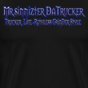 MR.SINNIZTER DATRUCKER-TRUCKER LIFE BLACK T-SHIRT - Men's Premium T-Shirt