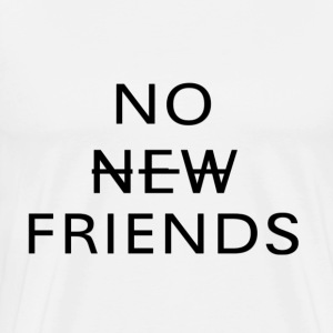 NO FRIENDS - Men's Premium T-Shirt