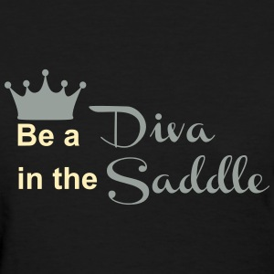 Be a Diva in the Saddle Women's T-Shirts - Women's T-Shirt