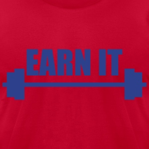 earn it weight lifting T-Shirts - Men's T-Shirt by American Apparel