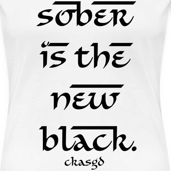 Ladie's SOBER IS THE NEW BLACK T-shirt