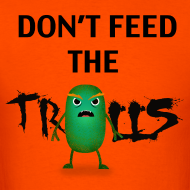 Design ~ Don't Feed the Trolls T-shirt