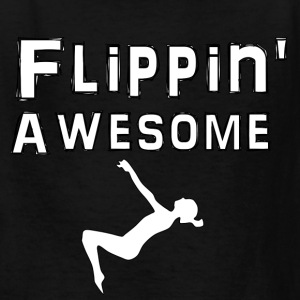 Flippin Awesome - Kids' T-Shirt