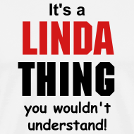 Design ~ It's a Linda thing you wouldn't understand