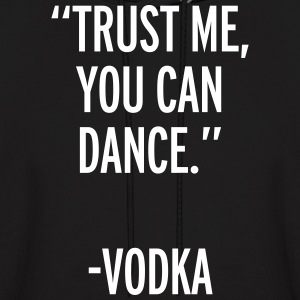 Trust Me Dance Vodka  Hoodies - Men's Hoodie
