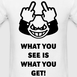 What You See Is What You Get! (Fuck Off, Fuck You) T-Shirts - Men's T-Shirt