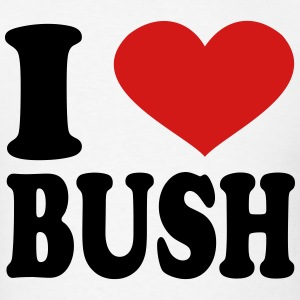 I Love Bush T-Shirts - Men's T-Shirt