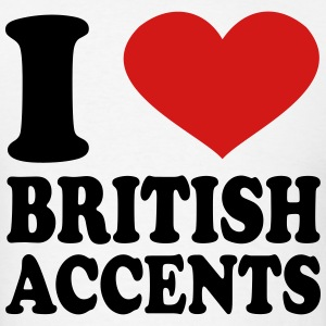 I Love British Accents T-Shirts - Men's T-Shirt
