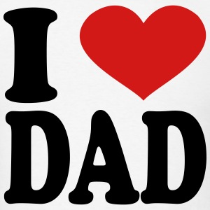 I Love Dad T-Shirts - Men's T-Shirt