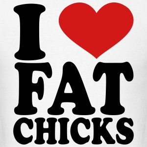 I Love Fat Chicks T-Shirts - Men's T-Shirt