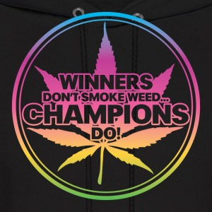 Winners Don't Smoke Weed... (Rainbow) Hoodies - Men's Hoodie