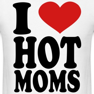 I Love Hot Moms T-Shirts - Men's T-Shirt
