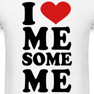 I Love Me Some Me T-Shirts - Men's T-Shirt