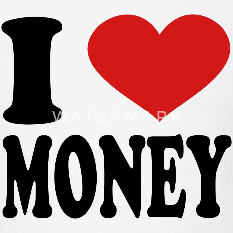 I Love Money T-Shirts - Men's T-Shirt