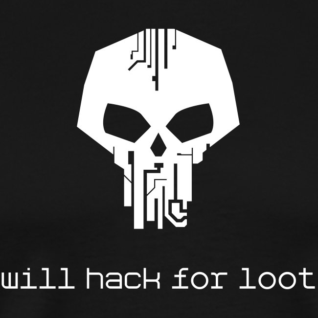 Will Hack For Loot!