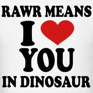 rawr means i love you in dinosaur T-Shirts - Men's T-Shirt