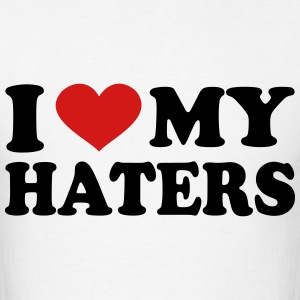 I Love My haters T-Shirts - Men's T-Shirt
