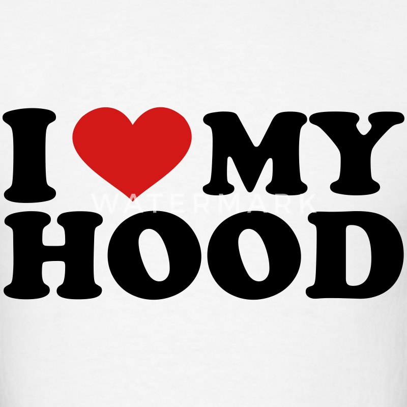 I Love My hood T-Shirts - Men's T-Shirt