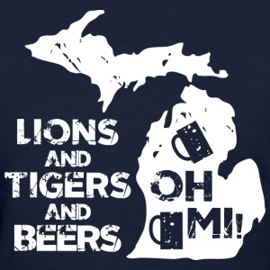 LIONS & TIGERS & BEERS, OH MI! Women's T-Shirts - Women's T-Shirt