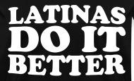 Latina Do It Better