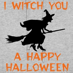 I Witch You A Happy Halloween. Happy Halloween Hoodies
