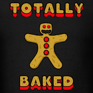 Totally Baked T-Shirts - Men's T-Shirt