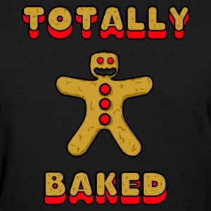 Totally Baked Women's T-Shirts - Women's T-Shirt