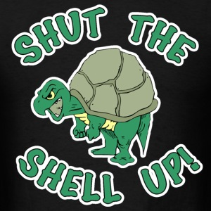 Shut Th Shell Up T-Shirts - Men's T-Shirt