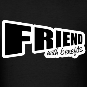 Friend With Benefits T-Shirts - Men's T-Shirt