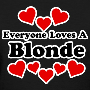 Everyone Loves A Blonde Women's T-Shirts - Women's T-Shirt