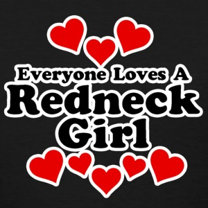 Everyone Loves A Redneck Girl Women's T-Shirts - Women's T-Shirt