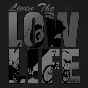 low life T-Shirts - Men's T-Shirt